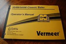 VERMEER 504M 505M CLASSIC BALER Owner Operator Operation Maintenance Manual book