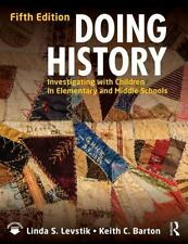 Doing History: Investigating with Children in Elementary and Middle Schools, , L