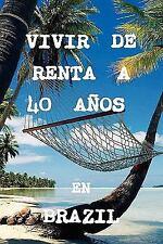 Vivir de renta a 40 aÑos en Brasil by Brazil REAL PROPERTY (2010, Paperback)