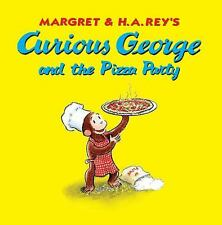 Curious George: Curious George and the Pizza Party by H. A. Rey and Margret...