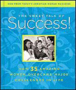 The Sweet Talk of Success!: How 35 Amazing Women Overcame Major Challenges in...