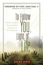 To Follow You, Light of Life: Spiritual Exercises Preached before John Paul II