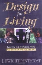 Design For Living: By J. Dwight Pentecost