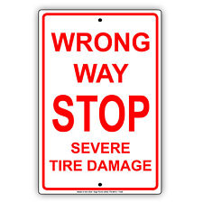 Wrong Way Stop Severe Tire Damage Road and Safety Notice Aluminum Metal Sign
