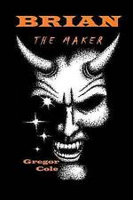 NEW Brian The Maker by Gregor Cole