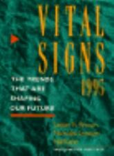 Vital Signs 1995: The Trends That Are Shaping Our Future