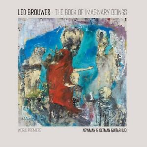 Newman & Oltman Guit - The Book of Imaginary Beings: The Music of Leo Brouwer fo