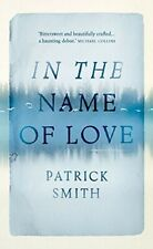 In The Name Of Love - New Book Smith, Patrick