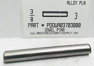"3/8X3"" DOWEL PIN ALLOY STEEL PLAIN (5)"