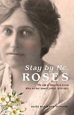 Stay by Me, Roses: The Life of American Artist Alice Archer Sewall James, 1870-1