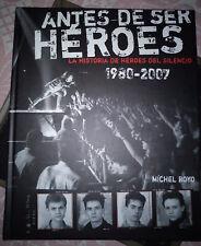 """HEROES DEL SILENCIO """"ANTES DE SER HEROES"""" SPANISH BOOK BY MICHEL ROYO / BUNBURY"""