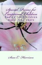 Special Poems for Exceptional Children : Poetry for Children Aged 7-12 Years...