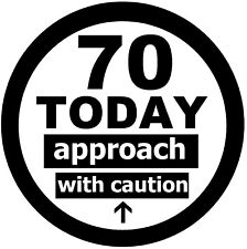 70th FUN BIRTHDAY BADGE (APPROACH WITH CAUTION) / ANY AGE / BRAND NEW / GIFTS