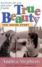 True Beauty: The Inside Story : Devotions for You and Your Friends, Stephens, An