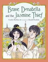 Brave Donatella and the Jasmine Thief (Junior Library Guild Selection )