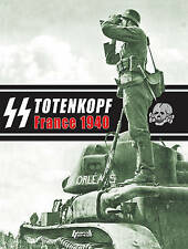 SS Totenkopf 1940: France 1940 New Anonymous Book Eric Lefevre Book WW2 German