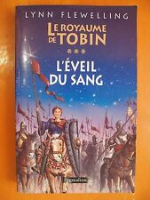 Le Royaume de TOBIN Tome 3. L'éveil du sang. Lynn Flewelling. éditions Pygmalion