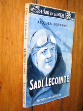 AVIATION - SADI LECOINTE - JACQUES MORTANE - PILOTE D'ESSAIS, MEETING, VITESSE