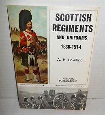 ALMARK BOOK Scottish Regiments and Uniforms 1660-1914 op 1971 Ed
