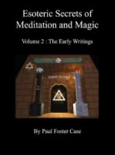 Esoteric Secrets of Meditation and Magic - Volume 2: The Early Writings: By P...
