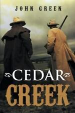 Cedar Creek by John Green (2013, Paperback)