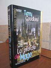 LA PROFEZIA DEL MAGO di Terry Goodkind Fanucci Libro d'Oro Fantasy, 1998