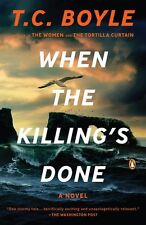 When the Killings Done: A Novel by T.C. Boyle