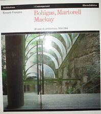 BOHIGAS, MARTORELL, MACKAY. 30 ANNI DI ARCHITETTURA 1954-1984, K. Frampton *SL15