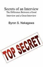 Secrets of an Interview : The Difference Between a Good Interview and a Great...