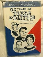 Richard Morehead 50 YEARS OF TEXAS POLITICS First Edition 1st Printing History
