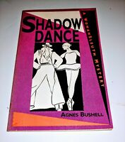 Shadowdance; a Womansleuth Mystery Bushell, Agnes Paperback, 1989