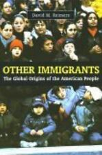 Other Immigrants : The Global Origins of the American People by David M....