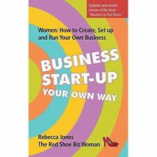Business Start-Up Your Own Way: Women: How to Create, Setup and Run Your Own...