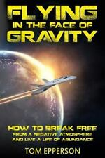 Flying in the Face of Gravity : How to Break Free from a Negative Atmosphere...