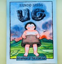 Ug: Boy Genius of the Stone Age & His Search for Soft Trousers by Raymond Briggs