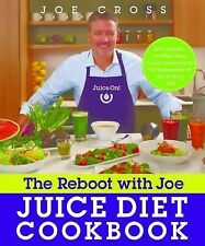 The Reboot with Joe Juice Diet Cookbook : Juice, Smoothie, and Plant-Based...