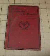 1917 LA NAVIDAD EN LAS MONTANAS By Altamirano DC Heath & Co Spanish Language HC