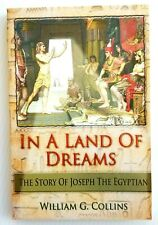 """In a Land of Dreams: Story of Joseph The Egyptian"" Book by William G. Collins"
