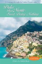 Dolce Far Niente: Sweet Doing Nothing: A Journey through the Italian Countryside