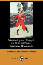Privateering and Piracy in the Colonial Period:, Jameson, Franklin,,