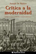 Crítica a la Modernidad : Antología de Textos Antiliberales y...