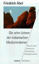 Die zehn Lehren der indianischen Medizinmänner von Abel,...   Buch   Zustand gut