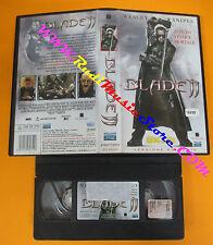 VHS film BLADE II Wesley Snipes 2002 EAGLE PICTURES 49860755ENV (F125**) no dvd