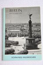 Berlin wie es früher war von Irmgard Wirth Schwarz-Bildbücher