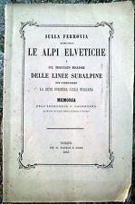1863 CONNECTION RAILWAY TRACKS ITALY - SWISS PIETRO PALEOCAPA FROM ALZANO BG