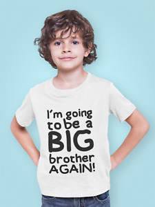 I'm Going To Be A Big Brother Again T-Shirt Birthday Gift Kids T Shirt Surprise