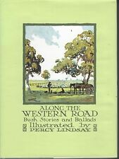 ALONG THE WESTERN ROAD illustrated by PERCY LINDSAY hc/dj 1986