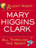 Silent Night/All Through the Night: Two Christmas Novels by Mary Higgins Clark