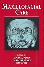 Maxillofacial Care : A Nursing Handbook by Michael Perry