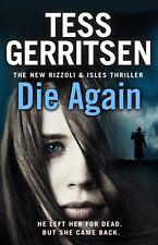 DIE AGAIN - TESS GERRITSEN, PAPERBACK, NEW BOOK (A FORMAT)